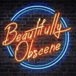beautifully-obscene